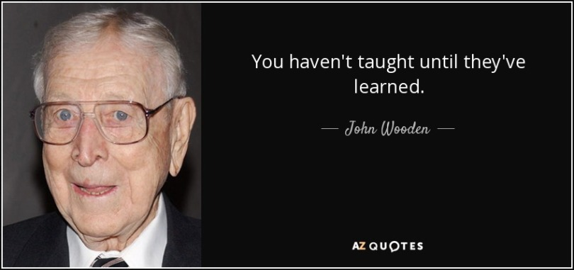 quote-you-haven-t-taught-until-they-ve-learned-john-wooden-53-81-75